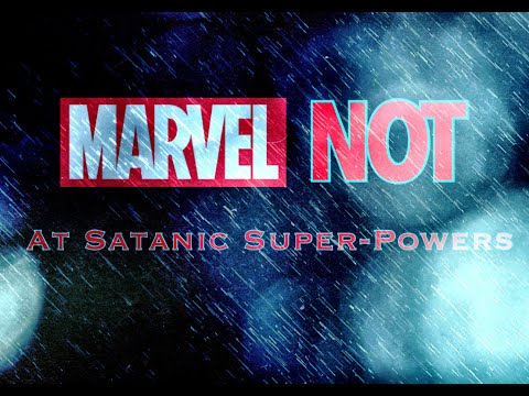 "MARVEL NOT at Satanic ""Super-Powers"""