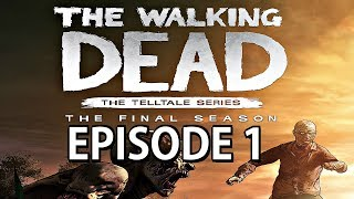 The Walking Dead Final Season - FULL EPISODE 1 WALKTHROUGH (Full Game)