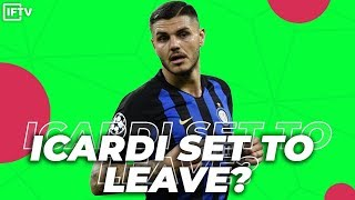 THE ICARDI SITUATION EXPLAINED- HE'S LEAVING INTER?