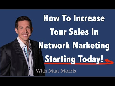 How To Increase Sales In Network Marketing Starting Today!