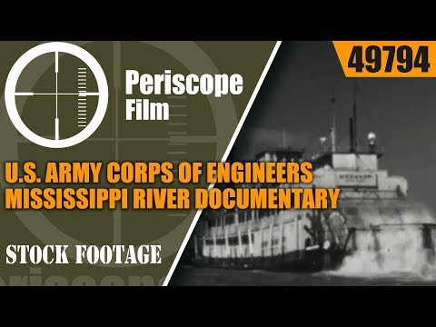 U.S. ARMY CORPS OF ENGINEERS  MISSISSIPPI RIVER DOCUMENTARY  VALLEY OF THE GIANT   49794
