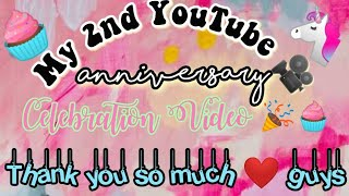 My 2nd YouTube Anniversary/Completing 2 years on YouTube/Special celebration video/Congratulations