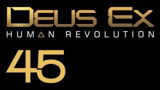 Прохождение Deus Ex: Human Revolution (с живым комментом) Ч. 45