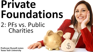 Private Foundations 2: PFs vs. Public Charities