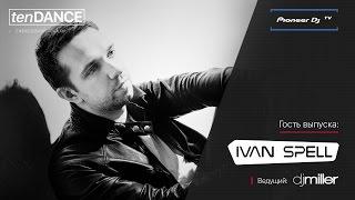 tenDANCE show w/ Ivan Spell @ Pioneer DJ TV | Moscow