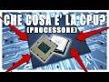 CHE COSA E' UN PROCESSORE (CPU) | Hardware #2 | Vita Da Founder
