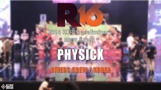 PHYSICX (Rivers) - Judge / Bboy Crew Battle / R16 2014 Korea