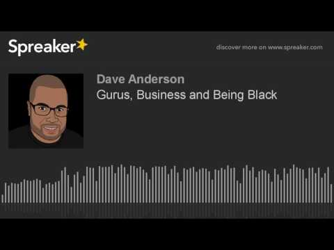 Gurus, Business and Being Black