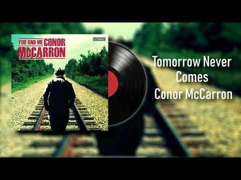 Conor McCarron  Tomorrow Never Comes