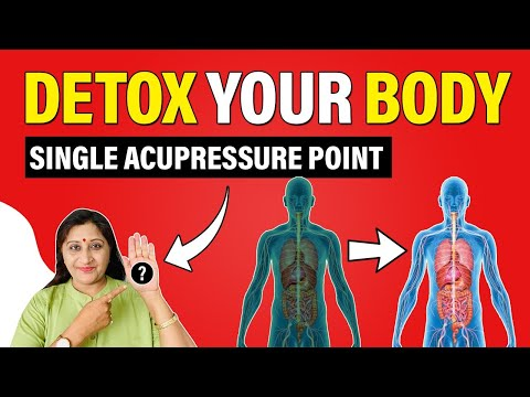 How to Detox Your Body Naturally by Acupressure | Body Detoxification Home Remedies in hindi
