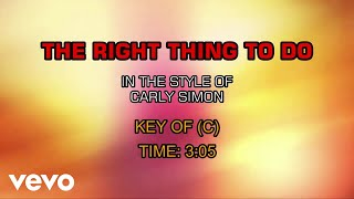 Carly Simon - The Right Thing To Do (Karaoke)