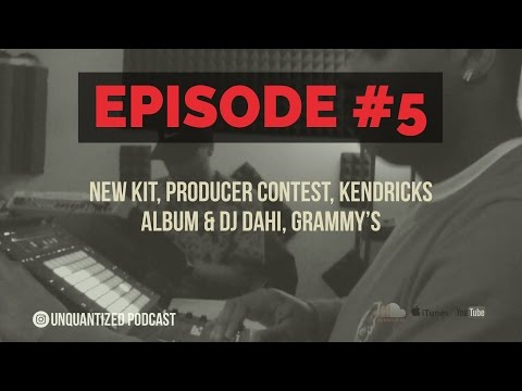 UnQuantized #5 Producer Contest, Kendricks Album & DJ Dahi, Grammy's