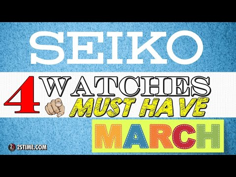 4 SEIKO Watches You Must HAVE | MARCH Choice By  @2stime 