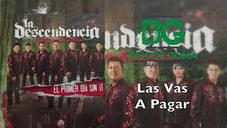 La Descendencia De Rio Grande - Las Vas A Pagar [audio Oficial]