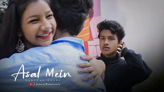 Asal Mein - Darshan raval   present by circle production   Heart Touching Love Story.