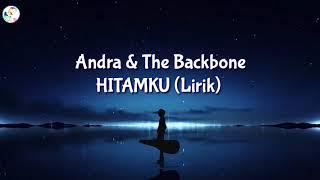 Download Mp3 Andra And The Backbone - Hitamku🎵 Lirik