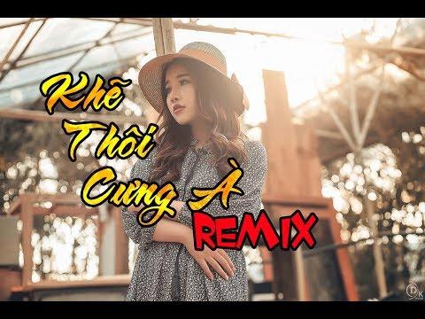 Khẽ Thôi Cưng À Cao Tùng Anh - Remix (1 giờ)