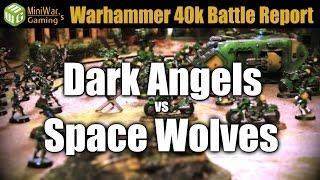 Dark Angels vs Space Wolves Warhammer 40k Battle Report Ep 35