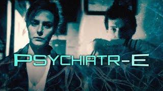 PSYCHIATR-E (Episode 1)