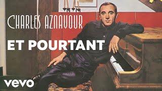 Charles Aznavour - Et pourtant (Audio Officiel)