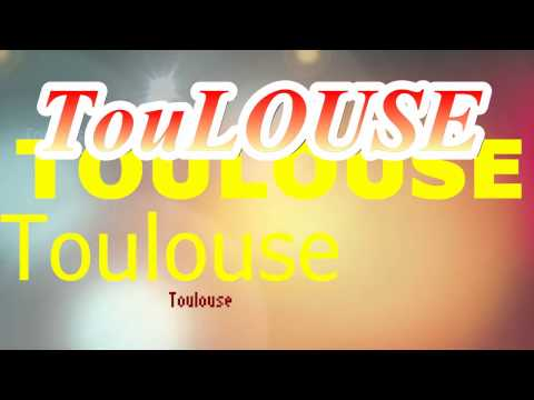 Toulouse song