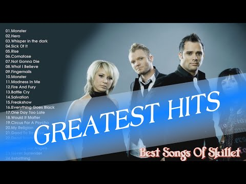 skillet greatest hits || best of skillet playlist