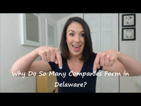 Why Do So Many Companies Form in Delaware? - All Up In Yo
