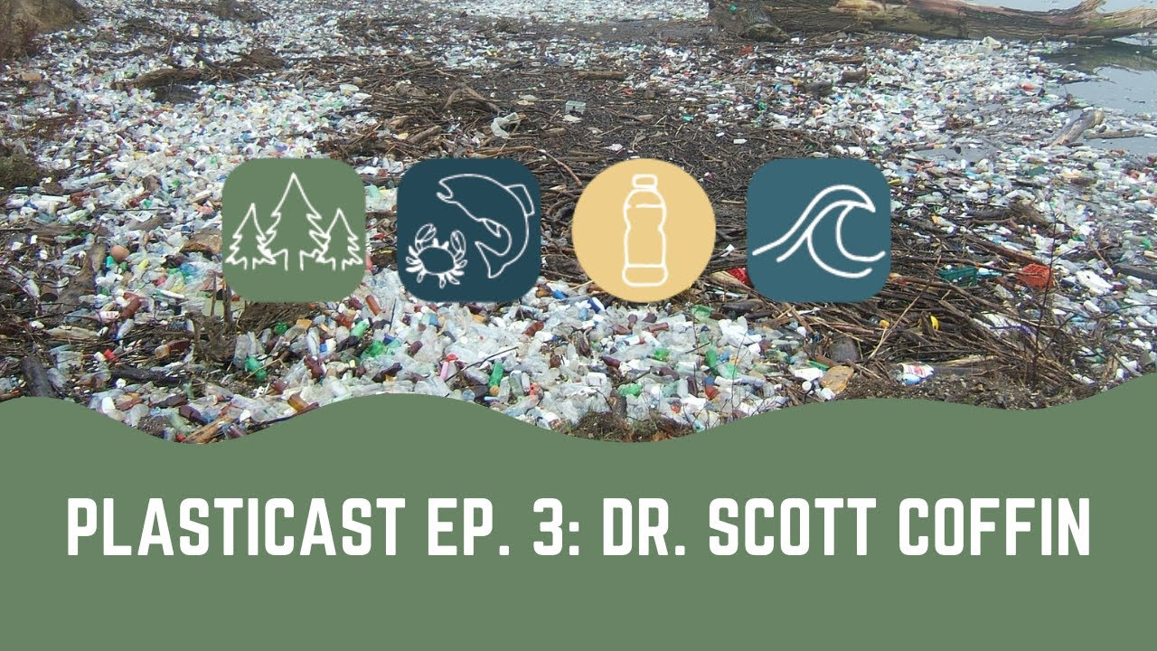 PLASTICAST: Ep3 - Dr. Scott Coffin