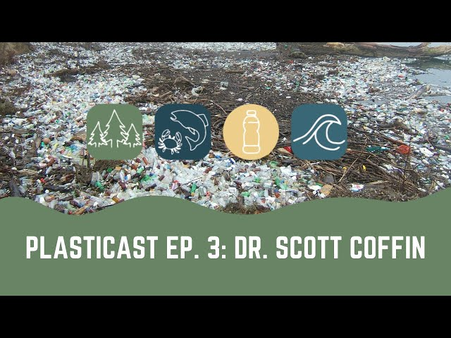 PLASTICAST: Ep3 - Scott Coffin