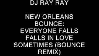 EVERYONE FALLS IN LOVE SOMETIMES (BOUNCE REMIX)