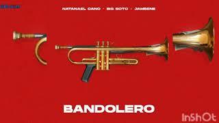 Bandolero - Natanael Cano x Big Soto x Jambene ( Audio Official )
