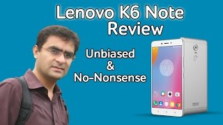 [English] Lenovo K6 note review, specifications and unbiased no nonsense review