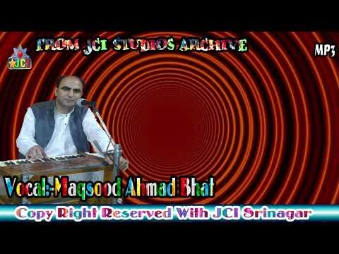Mohabbatan Korinas Mare Late|Singer Maqsood Bhat|Full HD