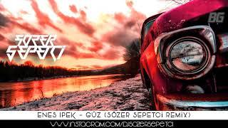Enes İpek - Güz (Sözer Sepetci Remix)