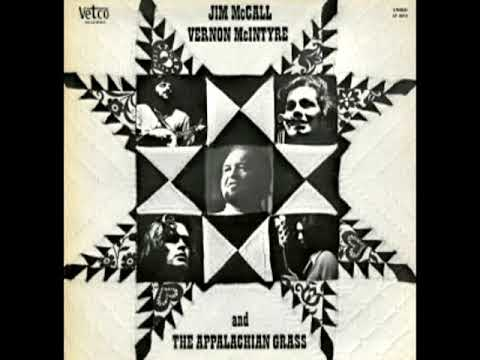 Jim McCall, Vernon McIntyre And The Appalachian Grass [1973] - Jim McCall, Vernon McIntyre
