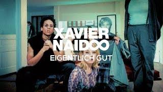 Xavier Naidoo - Eigentlich Gut [Official Video]