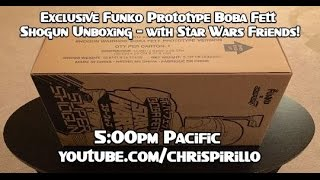 Exclusive Funko Prototype Boba Fett Shogun Unboxing with Star Wars Collectors!
