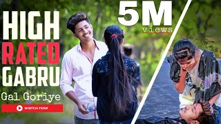 High Rated Gabru - Gal Goriye | Guru Randhawa | Cute Love Story | Kumar |Hindi Song 2019