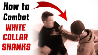 Top Fight Tactics - How to Combat White Collar Shanks [P2]