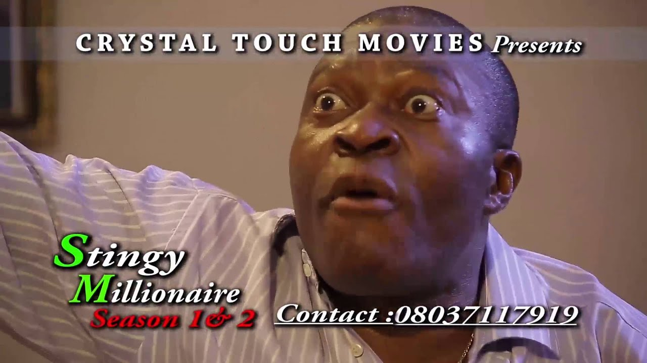 Download STINGY MILLIONAIRE TRAILER - LATEST 2016 NIGERIAN NOLLYWOOD MOVIE