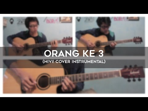 Hivi! - Orang ke 3 (cover instrumental)
