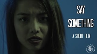Say Something   A Short Film   Sexual Assault Awareness Month