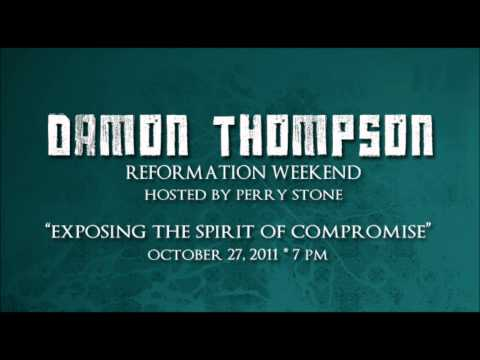 Damon Thompson- Exposing the Spirit of Compromise