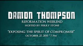 Video Damon Thompson- Exposing the Spirit of Compromise download MP3, 3GP, MP4, WEBM, AVI, FLV Agustus 2017