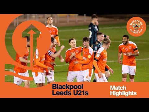 Blackpool Leeds Utd U-21 Match Highlights
