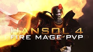 FIRE MAGE PVP MOVIE - HANSOL 4 [5.4]