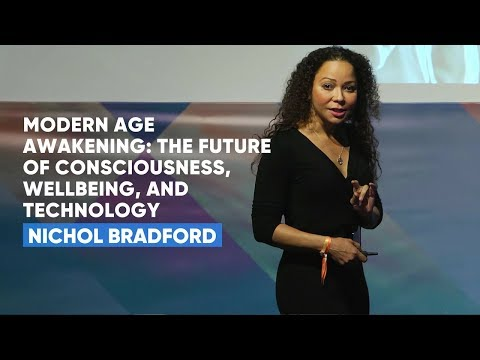 Modern Age Awakening: The Future Of Consciousness, Wellbeing, and Technology | Nichol Bradford