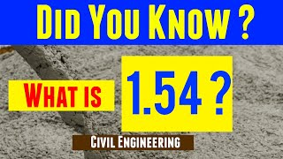 What Is 1.54 In Civil Engineering | How 1.54 | Why 1.54 is Used in Concrete Quantity Calculation