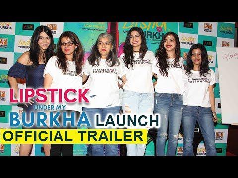 Lipstick Under My Burkha Official Trailer Launch | Ekta Kapoor, Konkona Sensharma, Ratna Pathak Shah