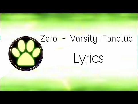 Zero - Varsity Fanclub (lyrics )